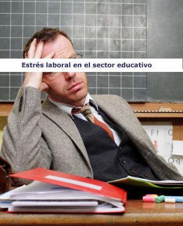 Monográfico sobre Estrés laboral en el sector educativo